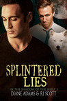 Splintered Lies by Diane  Adams