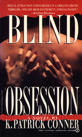 Blind Obsession by K. Patrick Conner