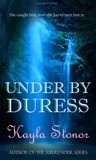 Under By Duress