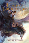Lance of Earth and Sky (The Chaos Knight, #2)