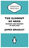 The Element of Need: Murder and Memory in Adelaide