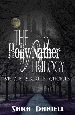 The Holly Nather Trilogy by Sara Daniell