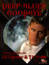 Deep Blues Goodbye (Altered States, #2)