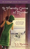 A Friendly Game of Murder (An Algonquin Round Table Mystery #3)