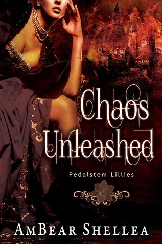 Read Chaos Unleashed (Pedalstem Lillies #1) PDB by AmBear Shellea