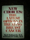 New Choices: The Latest Options in Treating Breast Cancer