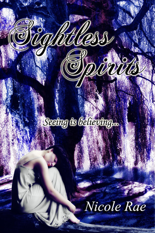 Sightless Spirits by Nicole  Rae