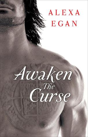 Awaken the Curse by Alexa Egan