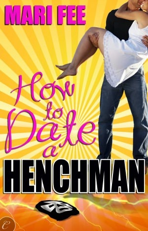 How to Date a Henchman by Mari Fee