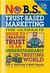 No B.S. Trust Based Marketing by Dan S. Kennedy