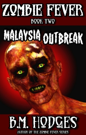 Malaysia Outbreak by B.M. Hodges