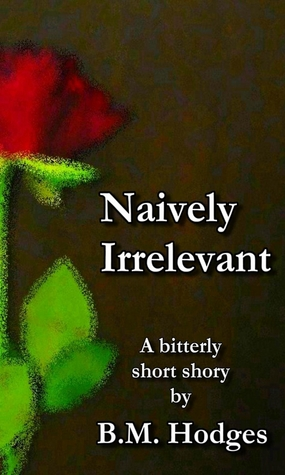 Naively Irrelevant by B.M. Hodges