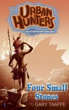 Four Small Stones (Urban Hunters #1)