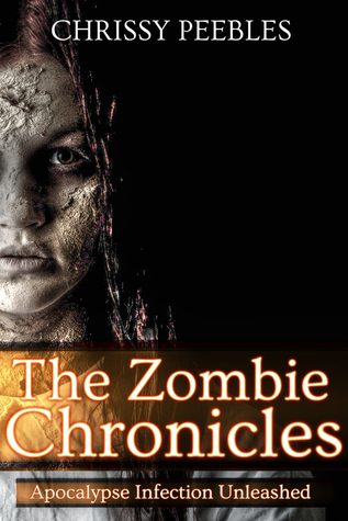 The Zombie Chronicles (Apocalypse Infection Unleashed, #1)