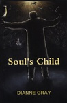 Soul's Child by Dianne F. Gray