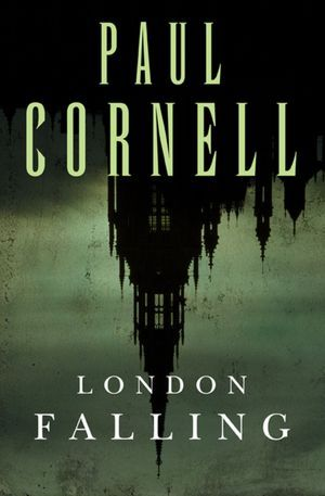 Review: London Falling by Paul Cornell