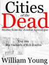 The Undeath Of Rob Zombie (Cities of The Dead)