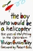 The Boy Who Would Be a Helicopter (Kindle Edition)
