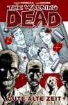 Gute alte Zeit (The Walking Dead, #1)