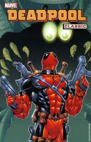 Deadpool Classic, Vol. 3 by Joe Kelly