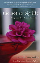 The Not So Big Life by Sarah Susanka