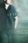 Letting Go by M.J. O'Shea