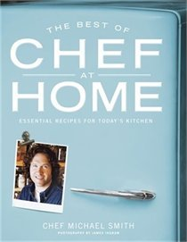 The Best Of Chef At Home by Michael   Smith