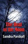 The Heat of the Moon (Rachel Goddard Mystery, #1)