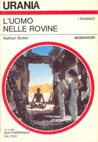 Luomo nelle rovine  by  Nathan Butler