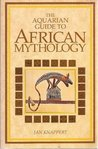 The Aquarian Guide to African Mythology