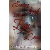 Seeing Through the Eyes of Love by Valarie Lovelight