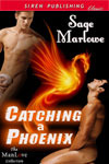Catching a Phoenix by Sage Marlowe
