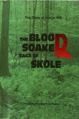 The Diary of Aaron Wilf: The Blood Soaked Saga of Skole