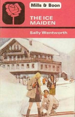 The Ice Maiden by Sally Wentworth