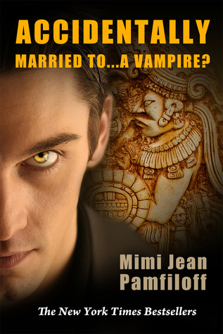 Accidentally Married to...A Vampire?  (Accidentally Yours, #2)