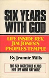 Six Years With God by Jeannie Mills