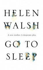 Go to Sleep by Helen Walsh