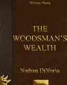 The Woodsman's Wealth