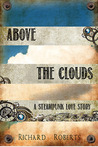 Above the Clouds: A Steampunk Love Story