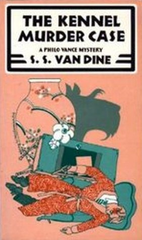 The Kennel Murder Case by S.S. Van Dine