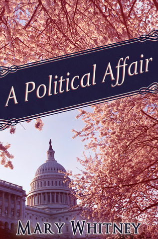 A Political Affair by Mary Whitney