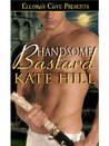 Handsome Bastard (Ancient Blood, #1)