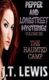 The Haunted Camp (Pepper and Longstreet, #6)