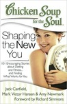 Chicken Soup for the Soul-Shaping The New You