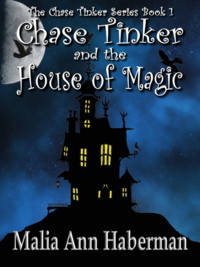 Chase Tinker and the House of Magic (Chase Tinker, #1)
