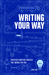 Writing Your Way: Creating a Writing Process That Works for You