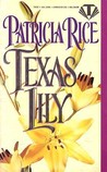 Texas Lily by Patricia Rice