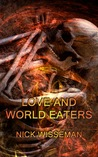 Love and World Eaters (Short Story)