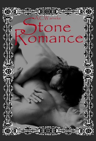 Stone Romance by A.C. Warneke