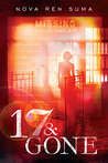 17 &amp; Gone by Nova Ren Suma